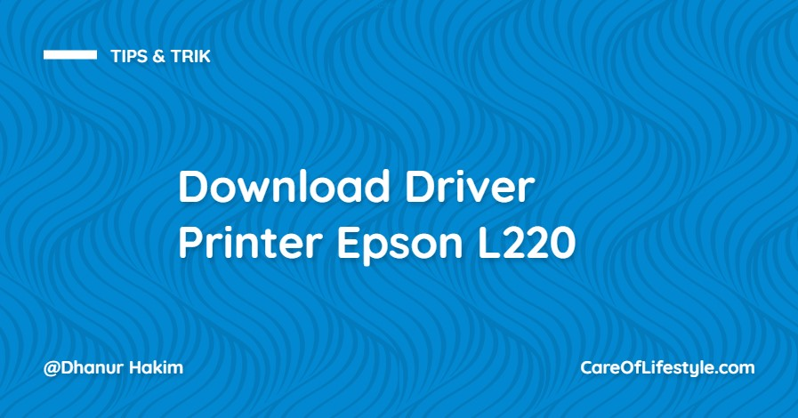 Download Driver Printer Epson L220