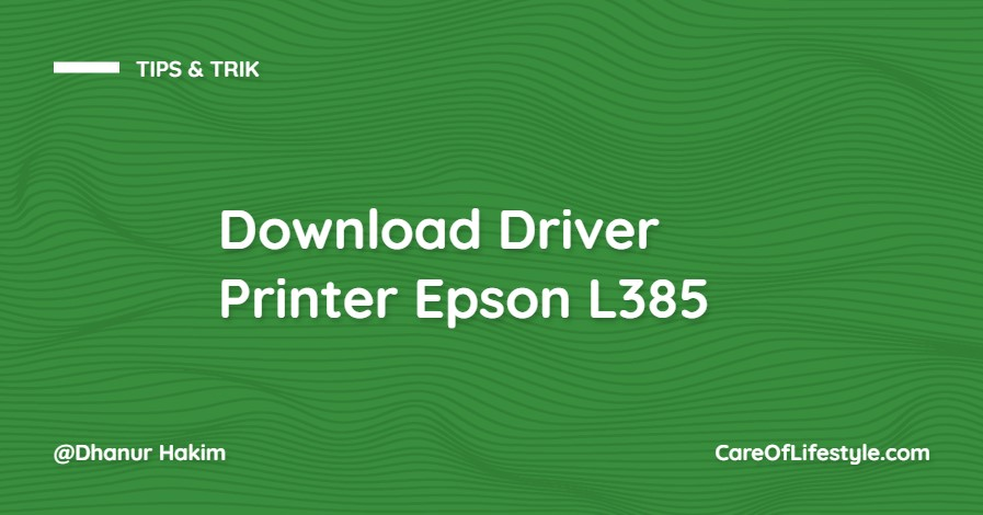 Download Driver Printer Epson L385