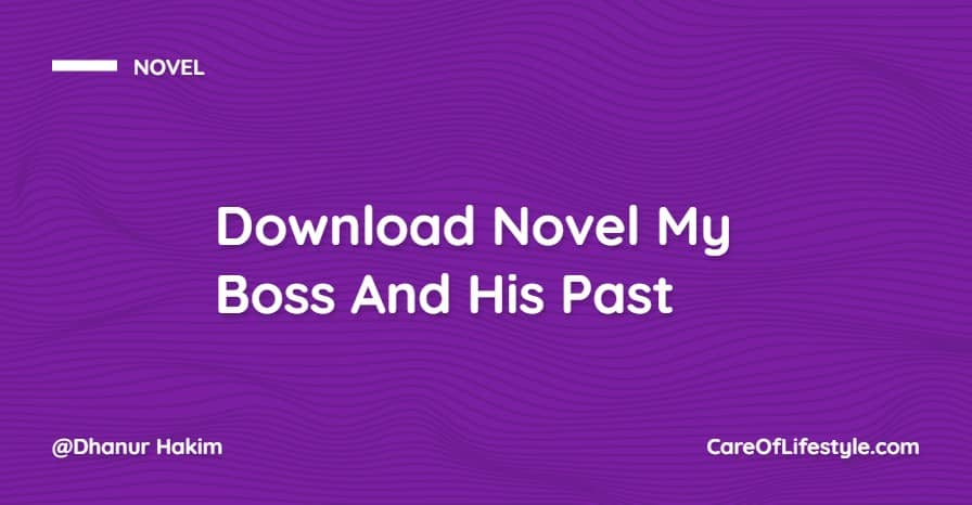 Download Novel My Boss And His Past Ay Publisher