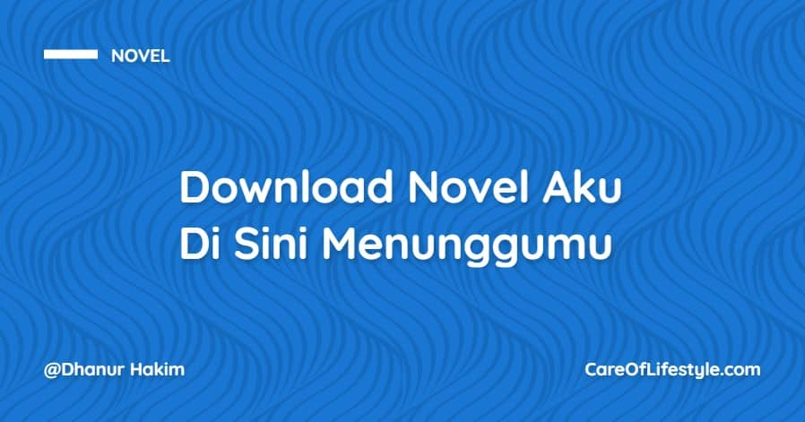 Download eBook Novel Aku Di Sini Menunggumu PDF