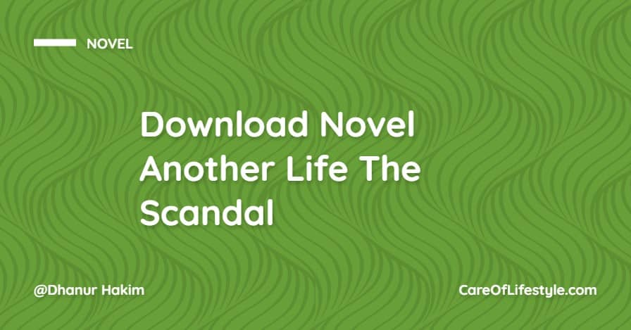 Download eBook Novel Another Life The Scandal PDF