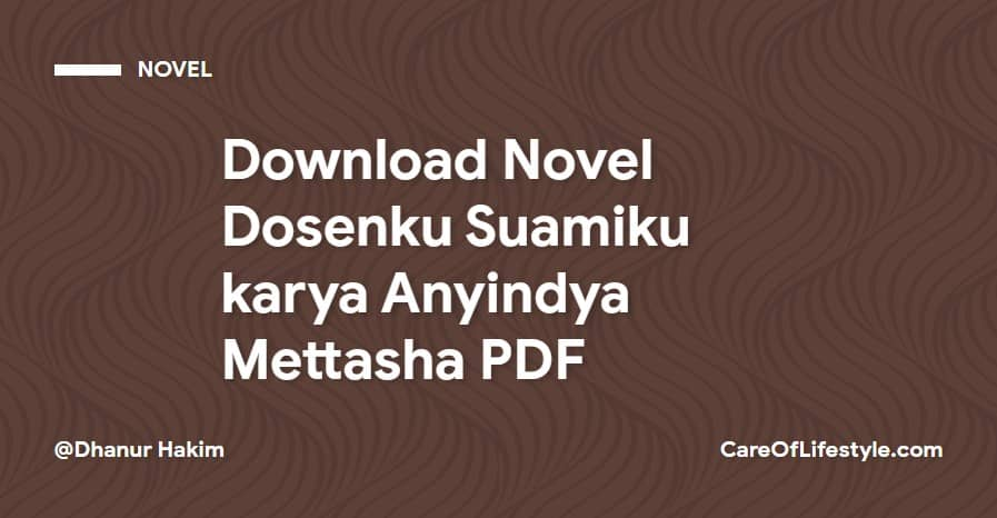 Download eBook Novel Dosenku Suamiku karya Anyindya Mettasha PDF