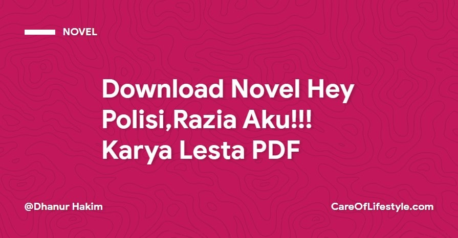 Download eBook Novel Hey Polisi,Razia Aku!!! Karya Lesta PDF