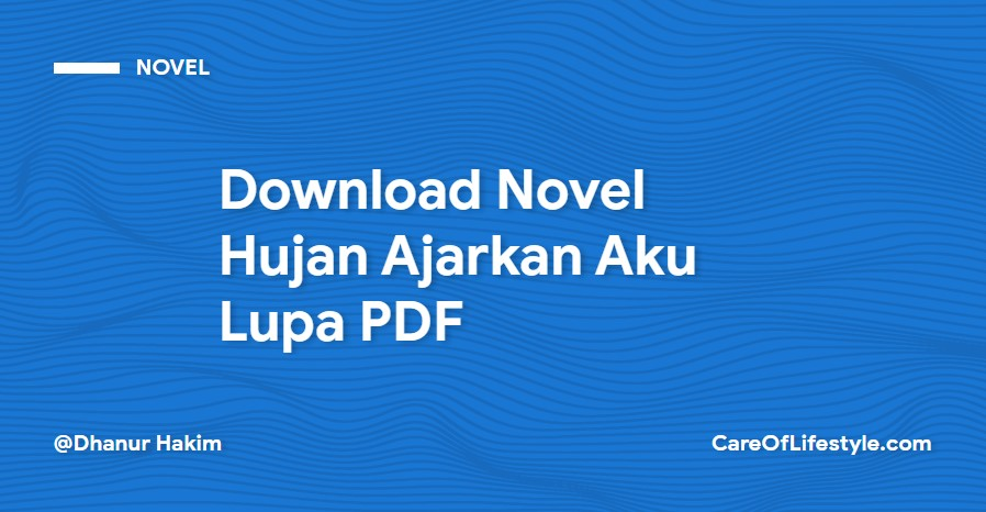 Download eBook Novel Hujan Ajarkan Aku Lupa PDF