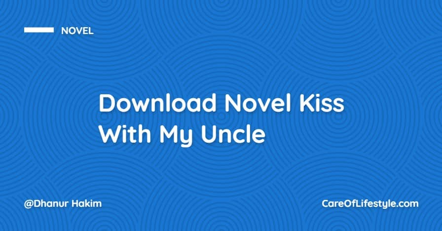 Download eBook Novel Kiss With My Uncle PDF