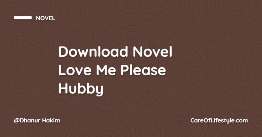 Download eBook Novel Love Me Please Hubby PDF