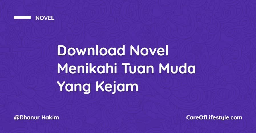 Download eBook Novel Menikahi Tuan Muda Yang Kejam PDF