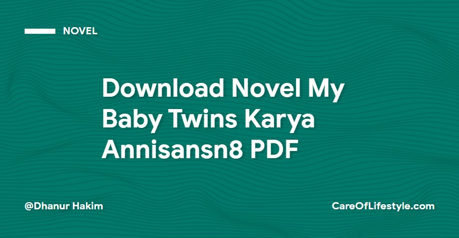Download eBook Novel My Baby Twins Karya Annisansn8 PDF