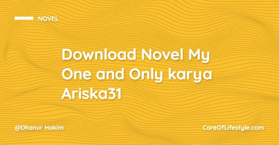 Download eBook Novel My One and Only karya Ariska31 PDF