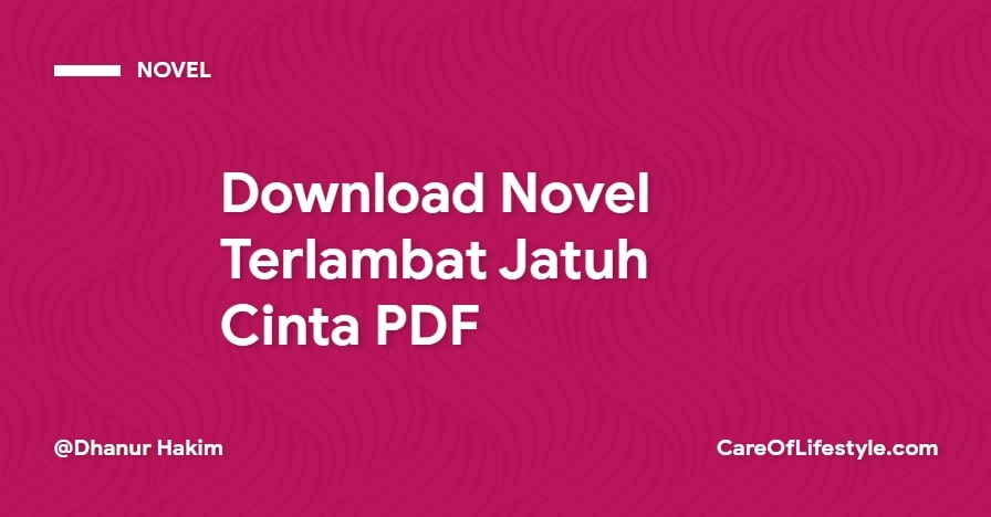 Download eBook Novel Novel Terlambat Jatuh Cinta PDF