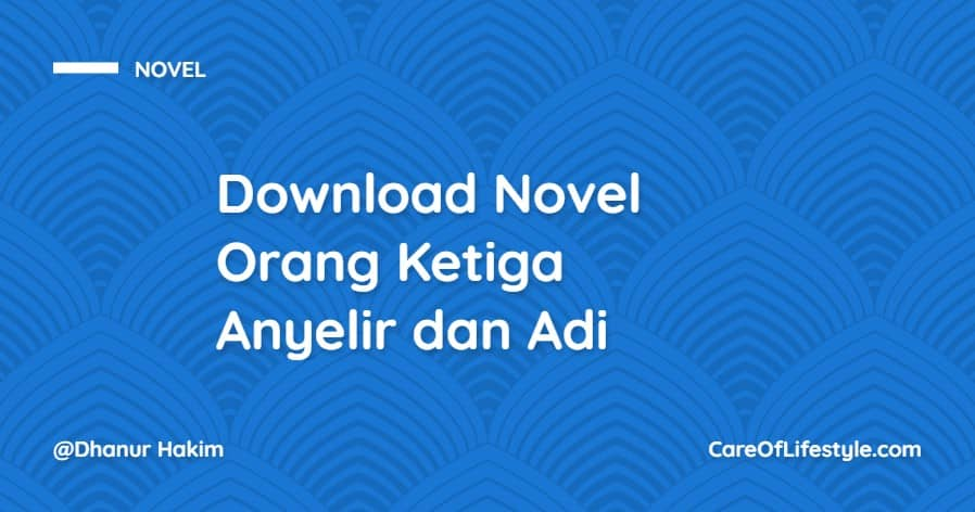 Download eBook Novel Orang Ketiga Anyelir dan Adi PDF