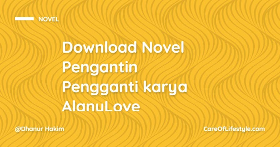 Download eBook Novel Pengantin Pengganti karya AlanyLove PDF