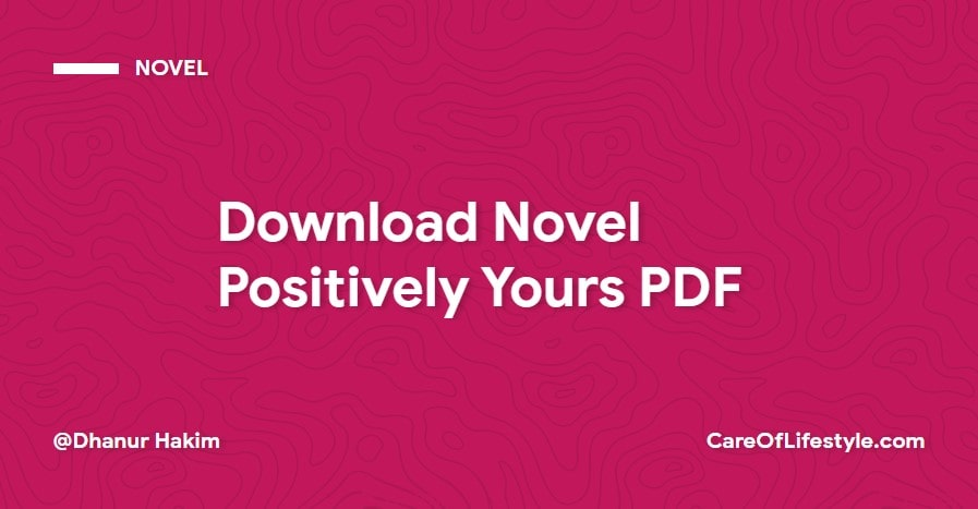 Download eBook Novel Positively Yours PDF