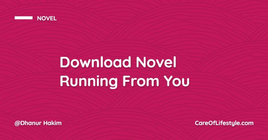 Download eBook Novel Running From You PDF