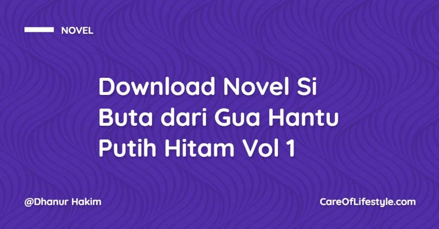 Download eBook Novel Si Buta dari Gua Hantu Putih Hitam Vol 1 PDF