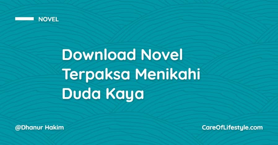 Download eBook Novel Terpaksa Menikahi Duda Kaya PDF