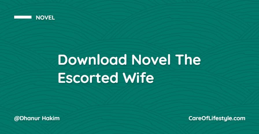 Download eBook Novel The Escorted Wife PDF