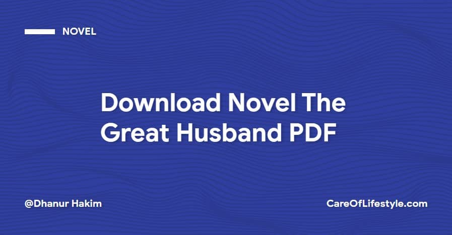 Download eBook Novel The Great Husband PDF