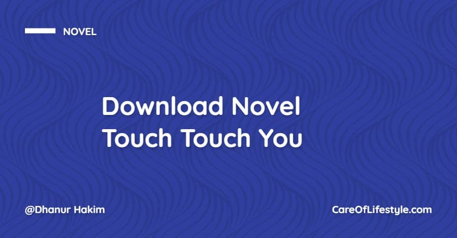 Download eBook Novel Touch Touch You PDF